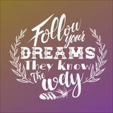 Folgen Sie Ihren Träumen Sie kennen die Weise Stockfotos