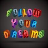 Folgen Sie Ihren Träumen, welche die Phrase, die mit dem geometrischen Retrostil 3d gemacht wurde, ließ Stockfoto