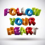 Folgen Sie Ihrer Herzphrase, die mit bunten Buchstaben 3d gemacht wird Stockbilder