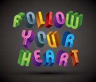 Folgen Sie Ihrer Herzphrase, die mit Retrostil 3d geometrischem lett gemacht wird Lizenzfreie Stockfotografie