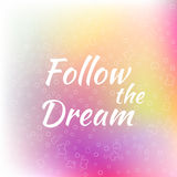 Follow the Dream lettering on unfocused colorful Royalty Free Stock Photo