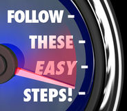Follow These Easy Steps Speedometer Instructions How To Tips Adv. Follow These Easy Steps words on a speedometer or gauge offering tips, advice and how-to Royalty Free Stock Photography