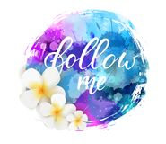 Follow me handwritten text on round grunge background. Watercolor imitation round grunge background with handwritten modern calligraphy message `Follow me` stock illustration