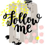 Follow me. Vector hand drawn brush lettering on colorful background. Motivational quote for postcard, social media, ready to use. Abstract backgrounds with Vector Illustration