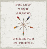 Follow your arrow wherever it points. card or poster design. Stock Images
