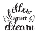 'Follow your dream. Calligraphic lettering of inspirational quote 'Follow your dream' with wings Stock Illustration