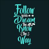 Follow Your Dream the Know the Way royalty free stock photography