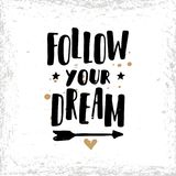 Follow your dream. Postcard or poster with hand drawn lettering. Stock Photo