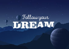 Follow your dream - typography poster. Vector illustration with mountains landscape and balloons. Night view Royalty Free Stock Photos