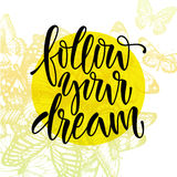 Follow your dream. Stock Image