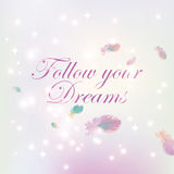 Follow your dreams Stock Photo