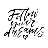 Follow your dreams artistic hand lettering. Vector illustration Royalty Free Stock Image