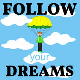 Follow Your Dreams Card. Man with Parachute. Royalty Free Stock Image