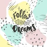 Follow your dreams on color background. Follow your dreams. Vector inspirational quote. Motivational handdrawn lettering in black color on a  trendy color Royalty Free Stock Photo