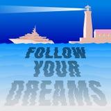 Follow your dreams. Stock Photos
