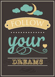 Follow Your Dreams Royalty Free Stock Image