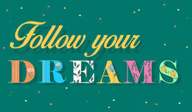 Follow your Dreams. Floral Letters Royalty Free Stock Image