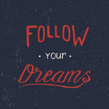 Follow your dreams. Hand draw lettering. Typography design Stock Photography