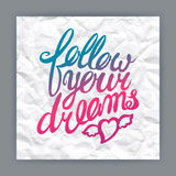 Follow your dreams Royalty Free Stock Photo