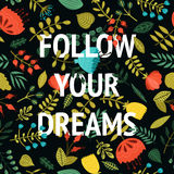 Follow your dreams. Inspirational vector card Stock Photos