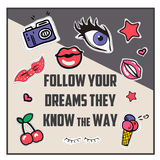 Follow your dreams they know the way with patch fashion pins t-shirt pocket print. Stock Image