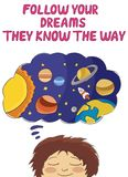 Follow your dreams they know the way slogan stock illustration