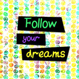 Follow Your Dreams lettering Design Royalty Free Stock Image