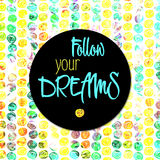 Follow Your Dreams lettering Design Royalty Free Stock Images