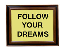 Follow Your Dreams sign Stock Photography