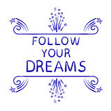 FOLLOW YOUR DREAMS text isolated on white, hand sketched typographic elements. Stock Photo