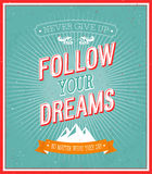 Follow your dreams typographic design. Royalty Free Stock Image