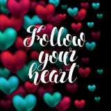 Follow your heart. Abstract Calligraphy Lettering Hand drawn. Of Red Hearts Volume. handwritten text on red and turquoise background. Holiday Shining Motion Royalty Free Stock Images