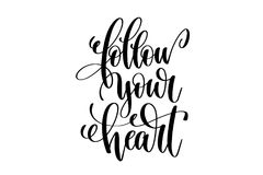 Follow your heart hand written lettering positive quote Stock Image