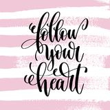 Follow your heart hand written lettering positive quote Stock Photography