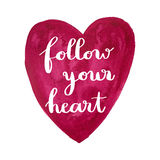 Follow your heart handwritten message Royalty Free Stock Image