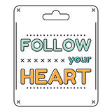 Follow your heart. Inspirational quote in a flat style Royalty Free Stock Image