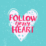 Follow your heart - modern calligraphy phrase Stock Image