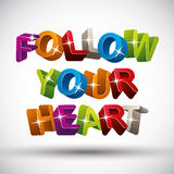 Follow your heart phrase made with 3d colorful letters  Stock Images