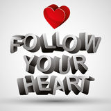 Follow your heart phrase made with 3d letters and red heart, iso Royalty Free Stock Photography