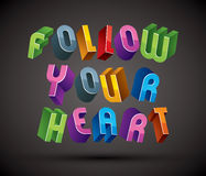 Follow Your Heart phrase made with 3d retro style geometric lett Royalty Free Stock Photography