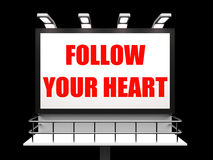 Follow Your Heart Sign Refers to Following Royalty Free Stock Image