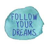 FOLLOW YOUR HEART text on paint spot, hand sketched typographic elements. Blue splash and blue inscription. FOLLOW YOUR HEART text on paint spot, hand sketched royalty free illustration