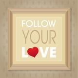 FOLLOW YOUR LOVE Stock Photo