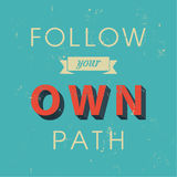 Follow your path poster Stock Photography