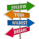Follow Your Wildest Dreams Hopes Desires Signs Stock Images