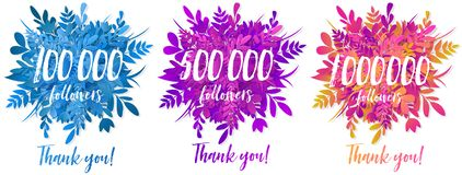 100 000, 500 000 and 1 000 000 followers , greeting card for social networks. 100 000, 500 000 and 1 000 000 followers , greeting card set for social networks royalty free illustration