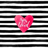 Fond rayé noir et blanc avec le coeur d'aquarelle Lettrage tiré par la main - vous êtes inscription aimée conception pour le gre  Photographie stock libre de droits