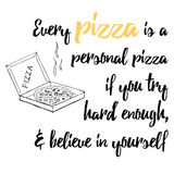 Food quote. Pizza quote. You can't make everyone happy you're not pizza Stock Photography