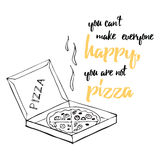 Food quote. Pizza quote. You can't make everyone happy you're not pizza Stock Photo