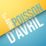 Fool's day, April 1st, in French : Poisson d'avril, 1er avril. Vector illustration Royalty Free Stock Image